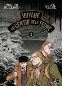 Voyage au centre de la Terre. Volume 1