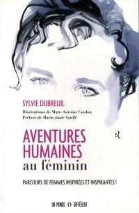 Aventures humaines au féminin  : parcours de femmes inspirées et inspirantes!