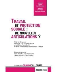 Travail et protection sociale : de nouvelles articulations ? : actes du colloque
