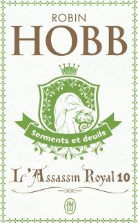 L'assassin royal. Volume 10, Serments et deuils