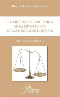 Les tribunaux populaires de la révolution et les droits de l'homme