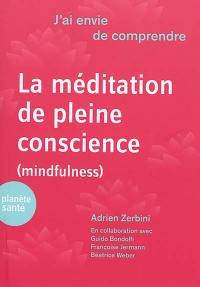 La méditation en pleine conscience (mindfulness)