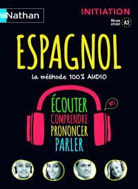 Espagnol : la méthode 100 % audio : initiation, niveau atteint A2