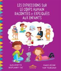 Les expressions sur le corps humain racontées et expliquées aux enfants