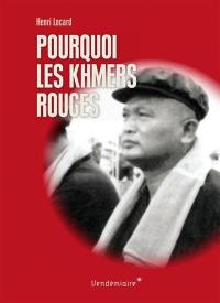 Pourquoi les Khmers rouges