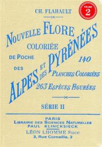 Nouvelle flore coloriée de poche des Alpes et des Pyrénées. Volume 2