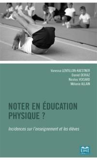 Noter en éducation physique ? : incidences sur l'enseignement et les élèves