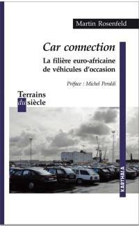 Car connection : la filière euro-africaine de véhicules d'occasion