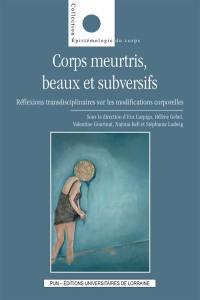 Corps meurtris, beaux et subversifs