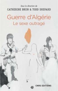 Guerre d'Algérie : le sexe outragé