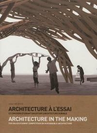 Architecture à l'essai : le concours étudiant Gaudi sur l'architecture durable = Architecture in the making : the Gaudi student competition on sustainable architecture