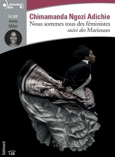 Nous sommes tous des féministes; Suivi de Marieuses