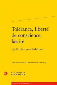 Tolérance, liberté de conscience, laïcité