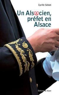 Un Alsacien, préfet en Alsace
