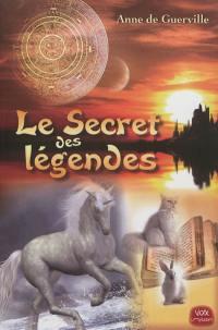 Le secret des légendes