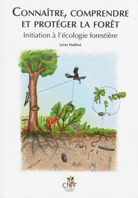 Connaître, comprendre et protéger la forêt
