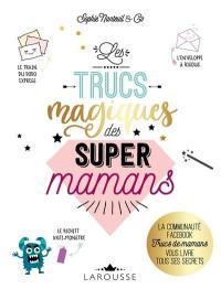 Les trucs magiques des super-mamans