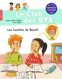 Le club des dys, Les lunettes de Benoît