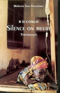 Silence on meurt : R.D. Congo, témoignages
