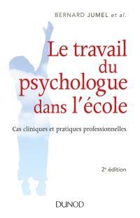 Le travail du psychologue dans l'école : cas cliniques et pratiques professionnelles