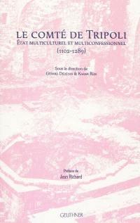 Le comté de Tripoli : Etat multiculturel et multiconfessionnel (1102-1289)