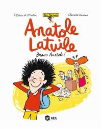 Un roman Anatole Latuile. Volume 1, Bravo, Anatole !