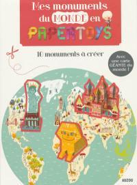 Mes monuments du monde en papertoys : 10 monuments à créer