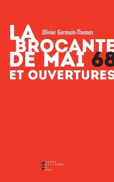 La brocante de mai 68 : et ouvertures