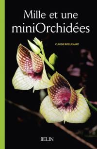 Mille et une miniOrchidées : les découvrir, les cultiver