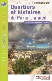 Quartiers et histoires de Paris... à pied : 12 itinéraires de Panamées à découvrir