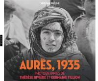 Aurès, 1935 : photographies de Thérèse Rivière et Germaine Tillon : exposition, Montpellier, Pavillon populaire, du 7 février au 15 avril 2018