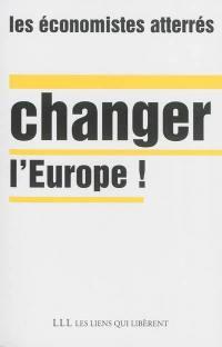 Changer l'Europe !