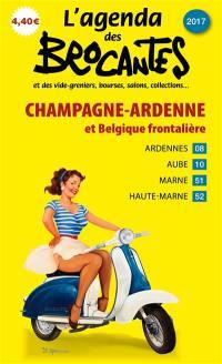 L'agenda des brocantes Champagne-Ardenne et Belgique frontalière. n° 2017