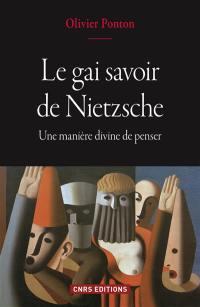 Le gai savoir de Nietzsche : une manière divine de penser