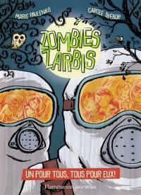 Zombies zarbis. Volume 3, Un pour tous, tous pour eux !