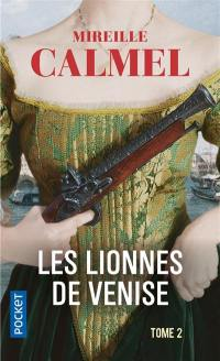 Les lionnes de Venise. Volume 2,
