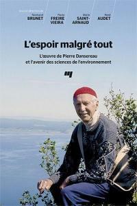 L'espoir malgré tout  : l' oeuvre de Pierre Dansereau et l'avenir des sciences de l'environnement