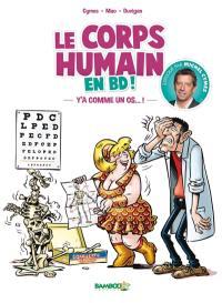Le corps humain en BD !. Volume 1, Y'a comme un os... !