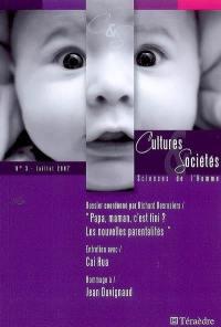 Cultures & sociétés. n° 3, Papa, maman, c'est fini ? Les nouvelles parentalités