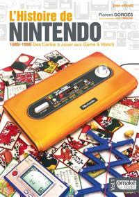 L'histoire de Nintendo. Volume 1, 1889-1980 : des cartes à jouer aux Game & Watch