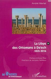 La Libye, des Ottomans à Daech : 1835-2016