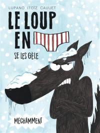 Le loup en slip. Volume 2, Le loup en slip se les gèle méchamment