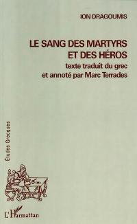 Le sang des martyrs et des héros