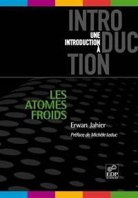 Les atomes froids