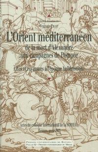 L'Orient méditerranéen, de la mort d'Alexandre aux campagnes de Pompée