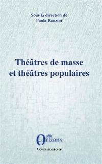 Théâtres de masse et théâtres populaires