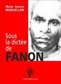 Sous la dictée de Fanon