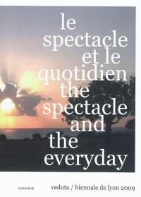 Le spectacle et le quotidien = The spectacle and the everyday