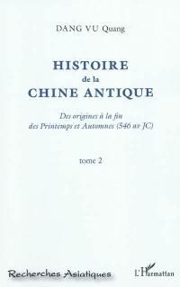 Histoire de la Chine antique : des origines à la fin des Printemps et Automnes (546 av JC). Volume 2