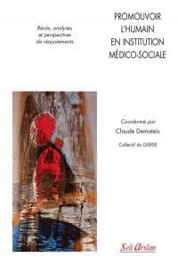 Promouvoir l'humain en institution médico-sociale